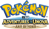 Adventures in Unova and Beyond